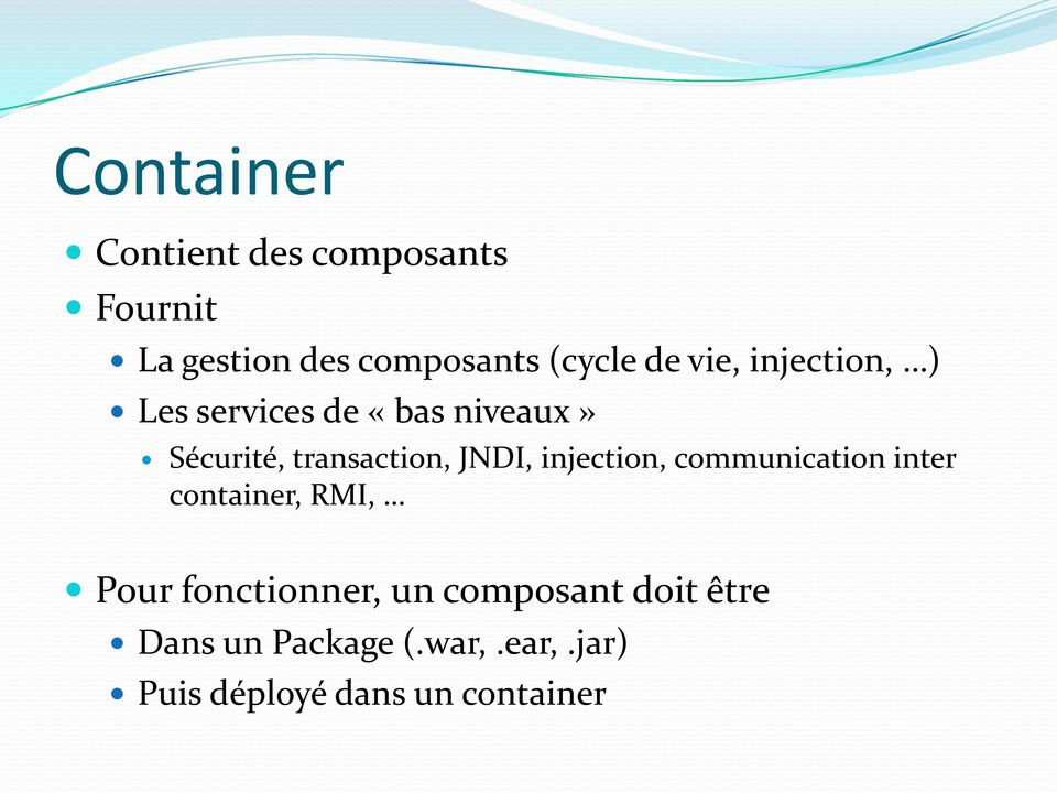 JNDI, injection, communication inter container, RMI, Pour fonctionner, un