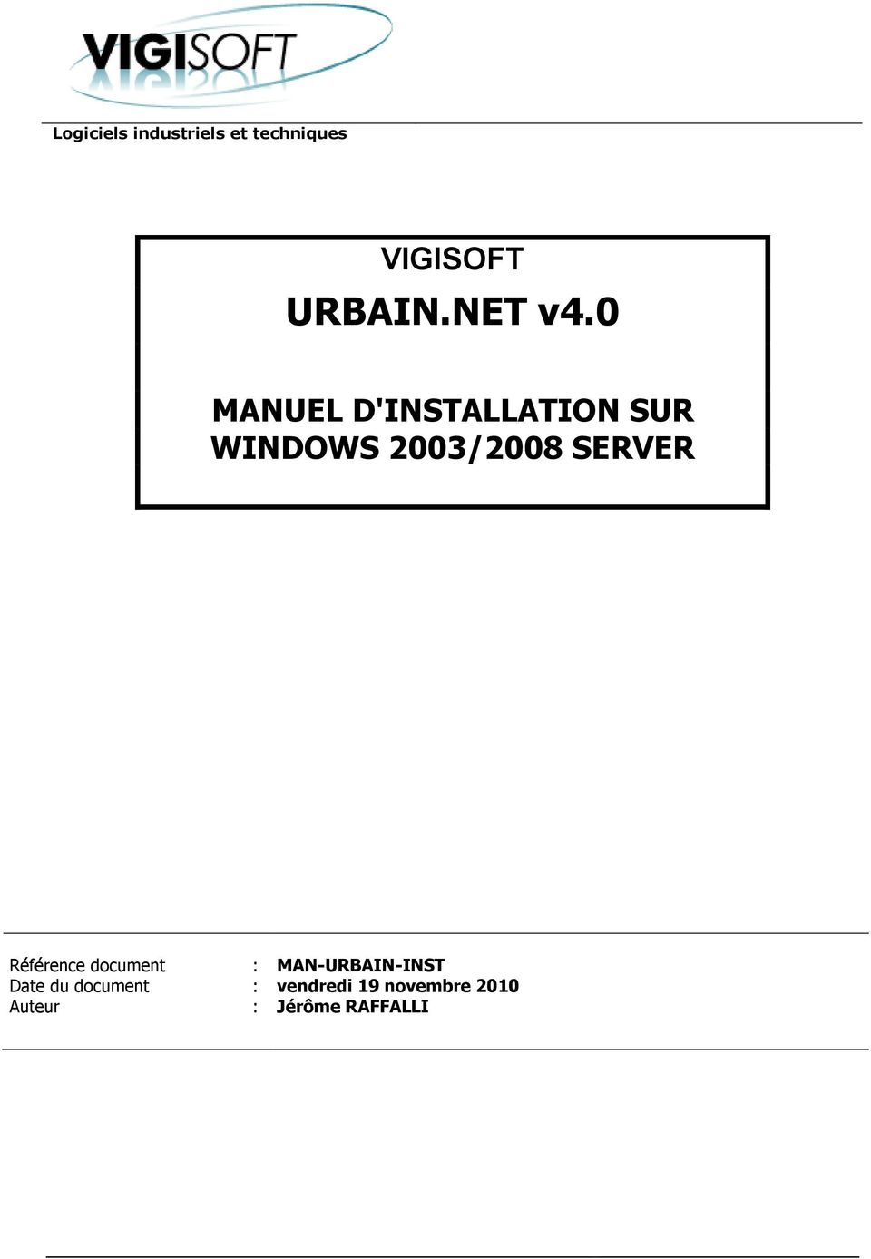 0 MANUEL D'INSTALLATION SUR WINDOWS 2003/2008 SERVER