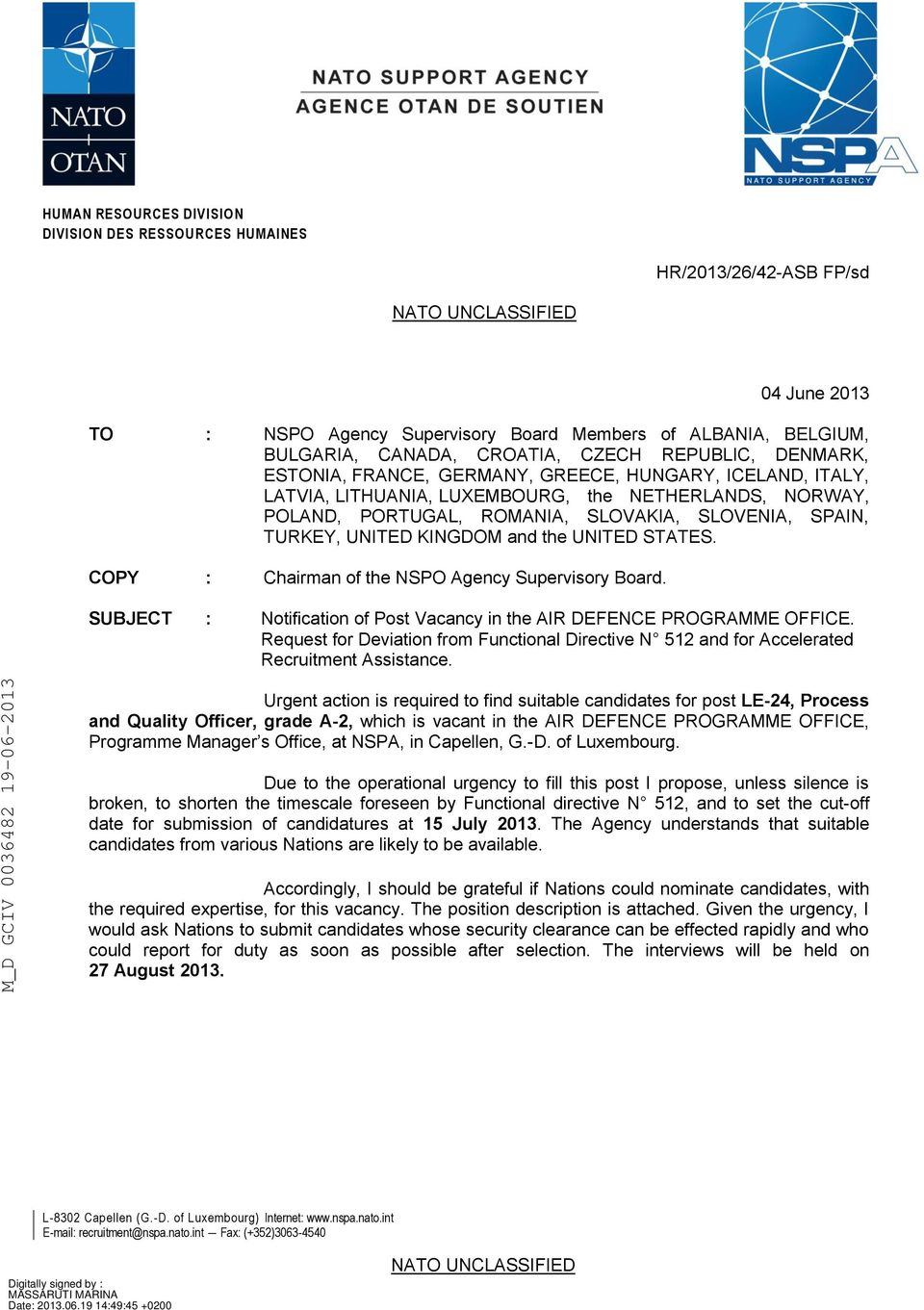 SPAIN, TURKEY, UNITED KINGDOM and the UNITED STATES. COPY : Chairman of the NSPO Agency Supervisory Board. SUBJECT : Notification of Post Vacancy in the AIR DEFENCE PROGRAMME OFFICE.