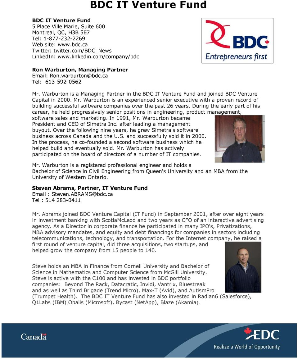 Warburton is a Managing Partner in the BDC IT Venture Fund and joined BDC Venture Capital in 2000. Mr.