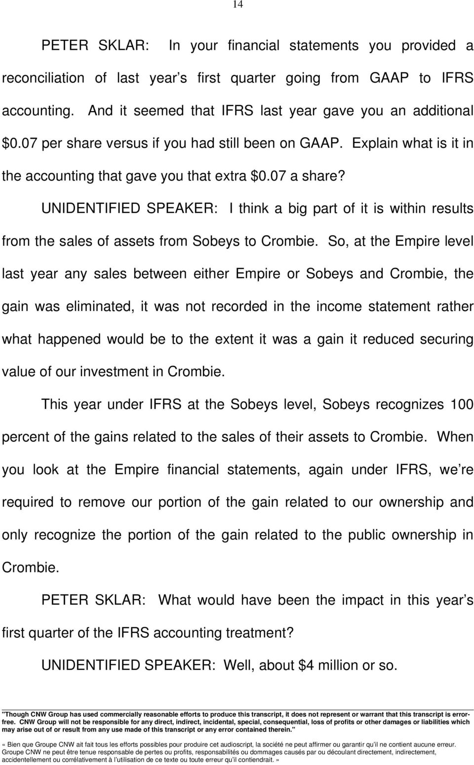 UNIDENTIFIED SPEAKER: I think a big part of it is within results from the sales of assets from Sobeys to Crombie.