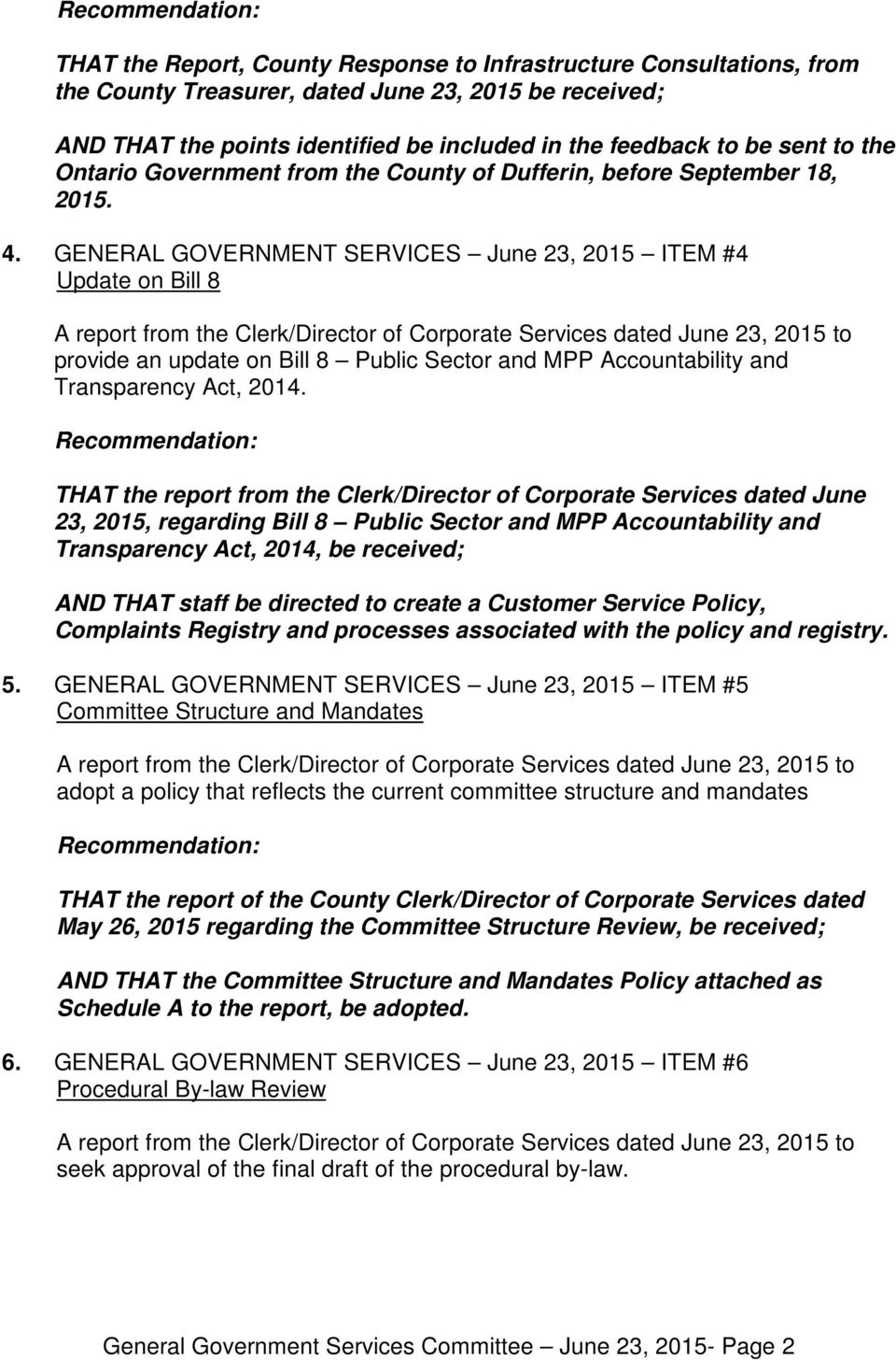GENERAL GOVERNMENT SERVICES June 23, 2015 ITEM #4 Update on Bill 8 A report from the Clerk/Director of Corporate Services dated June 23, 2015 to provide an update on Bill 8 Public Sector and MPP