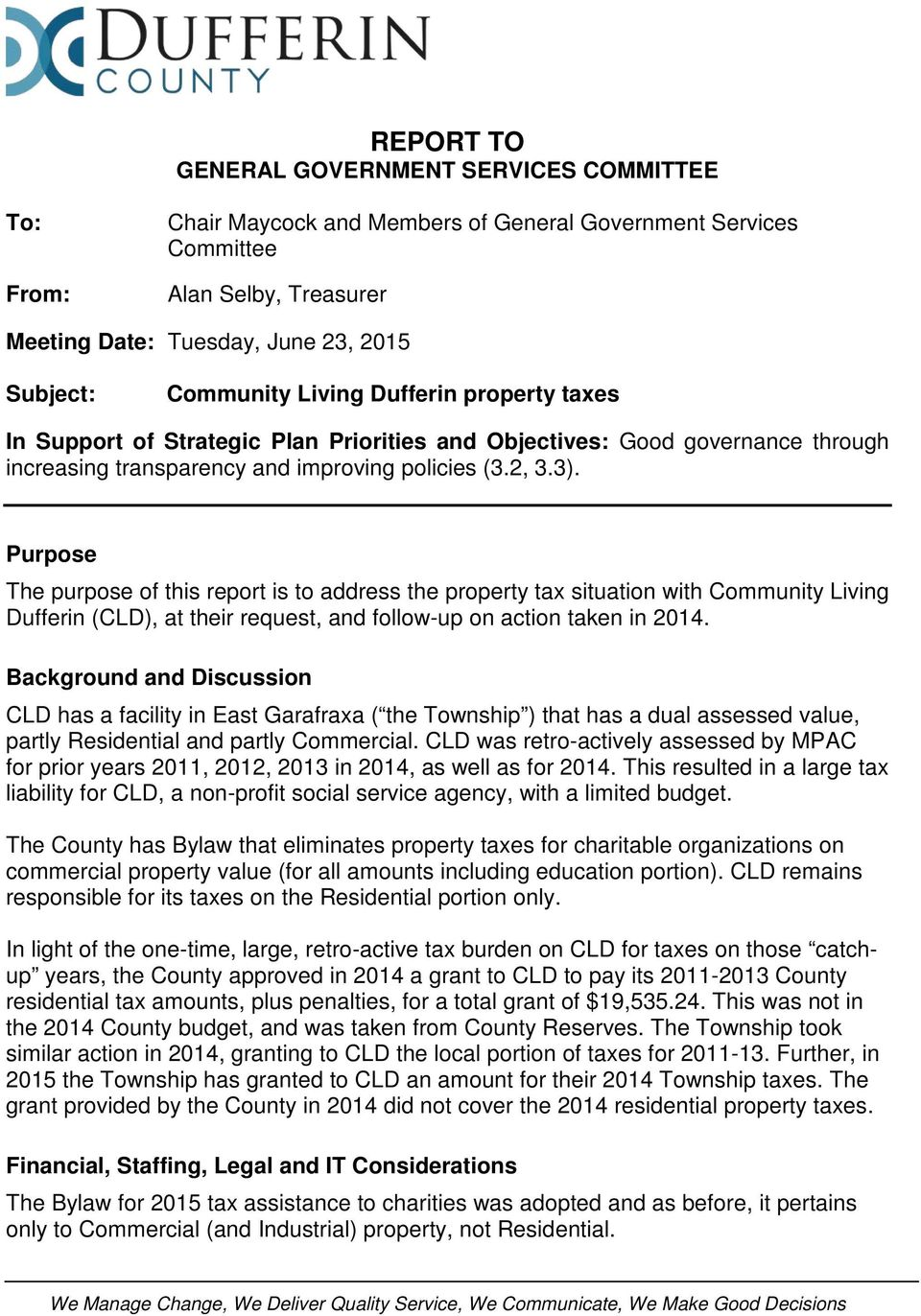 Purpose The purpose of this report is to address the property tax situation with Community Living Dufferin (CLD), at their request, and follow-up on action taken in 2014.
