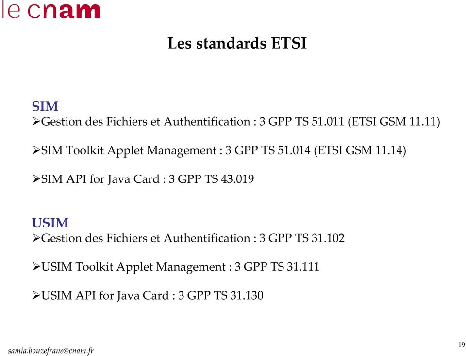 14) SIM API for Java Card: 3 GPP TS 43.