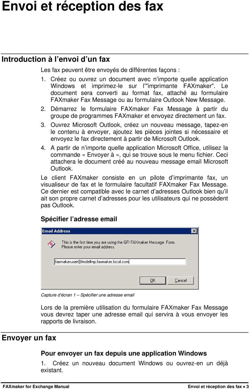 Le document sera converti au format fax, attaché au formulaire FAXmaker Fax Message ou au formulaire Outlook New Message. 2.