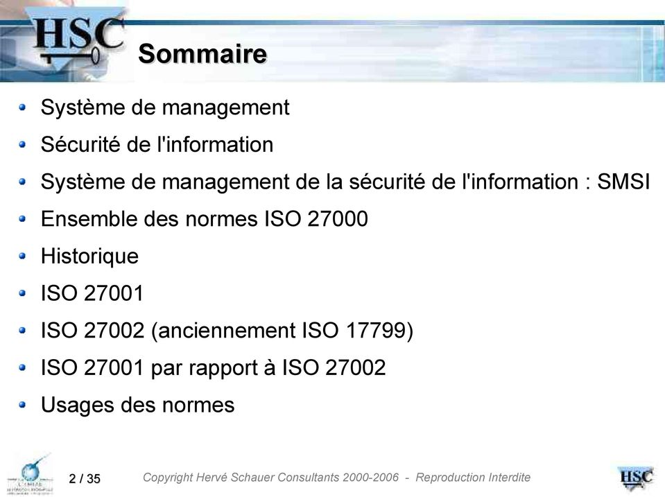 normes ISO 27000 Historique ISO 27001 ISO 27002 (anciennement ISO