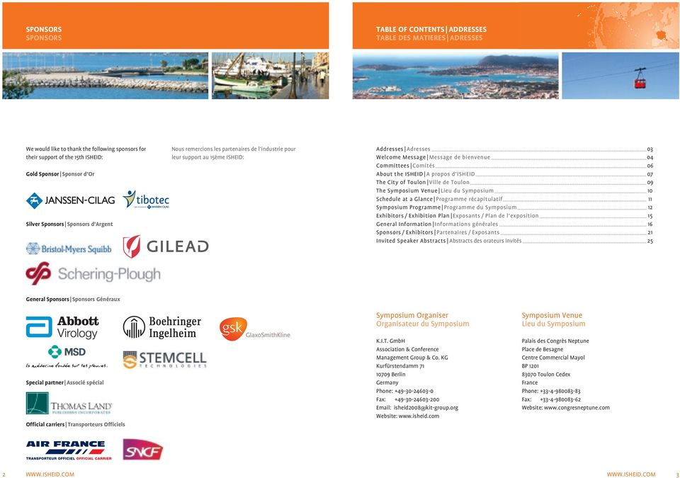 ISHEID A propos d ISHEID The City of Toulon Ville de Toulon The Symposium Venue Lieu du Symposium Schedule at a Glance Programme récapitulatif Symposium Programme Programme du Symposium Exhibitors /