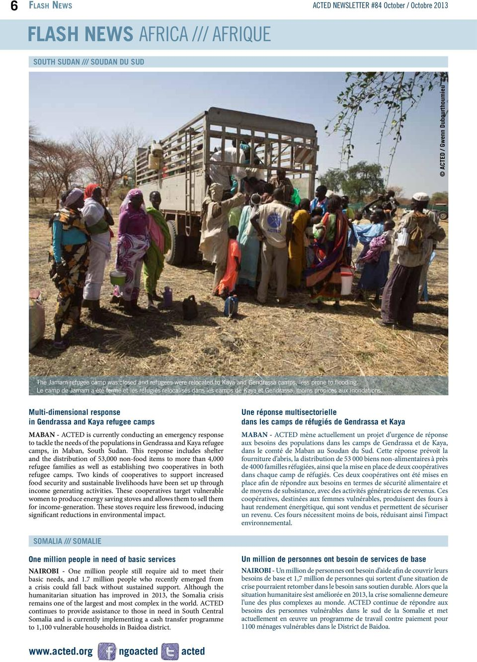 Multi-dimensional response in Gendrassa and Kaya refugee camps MABAN - ACTED is currently conducting an emergency response to tackle the needs of the populations in Gendrassa and Kaya refugee camps,