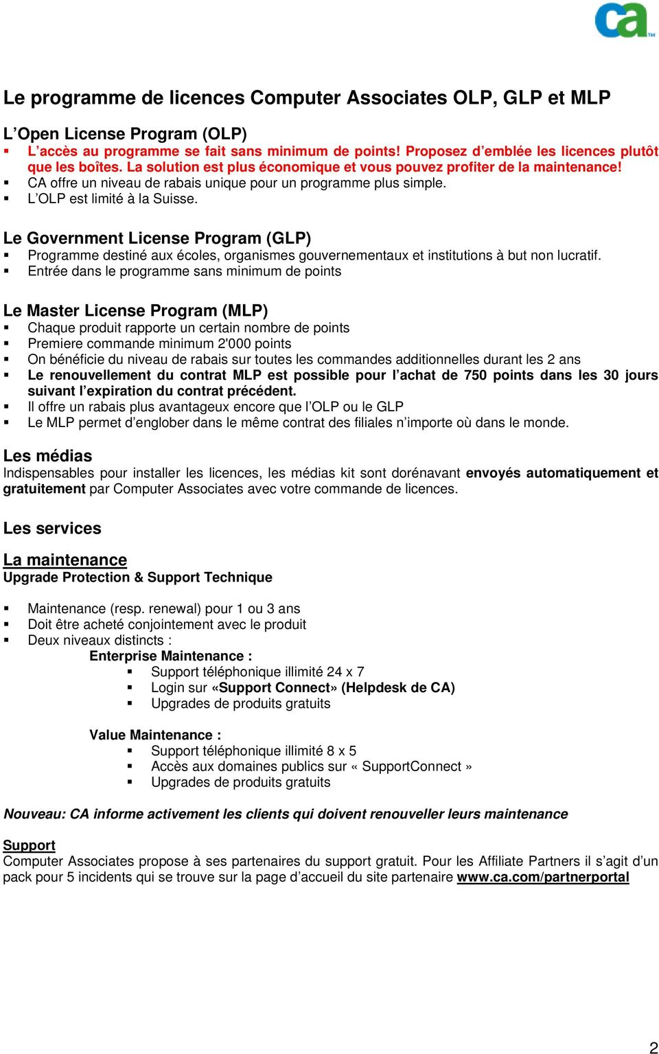 Le Government License Program (GLP) Programme destiné aux écoles, organismes gouvernementaux et institutions à but non lucratif.