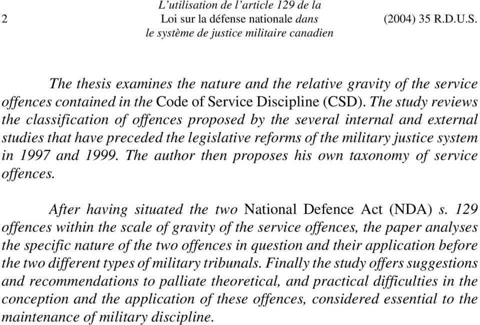 The author then proposes his own taxonomy of service offences. After having situated the two National Defence Act (NDA) s.