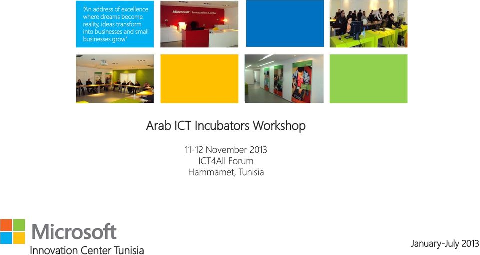 Arab ICT Incubators Workshop 11-12 November 2013 ICT4All