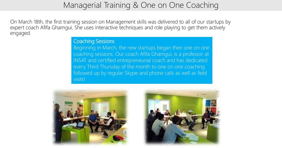 Coaching Sessions Beginning in March, the new startups began their one on one coaching sessions.