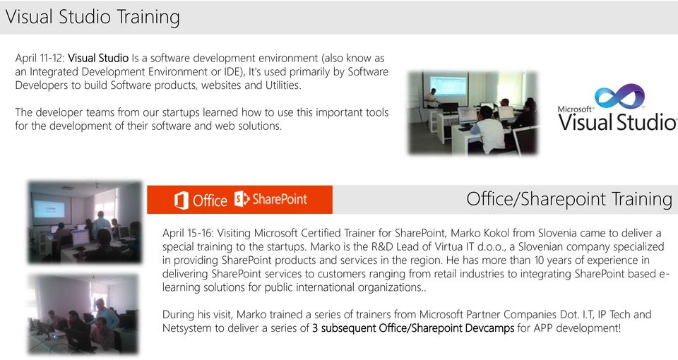 Office/Sharepoint Training April 15-16: Visiting Microsoft Certified Trainer for SharePoint, Marko Kokol from Slovenia came to deliver a special training to the startups.