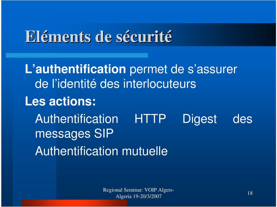 interlocuteurs Les actions: Authentification