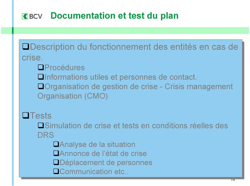 Organisation de de gestion de de crise --Crisis management Organisation (CMO) Tests Simulation de de