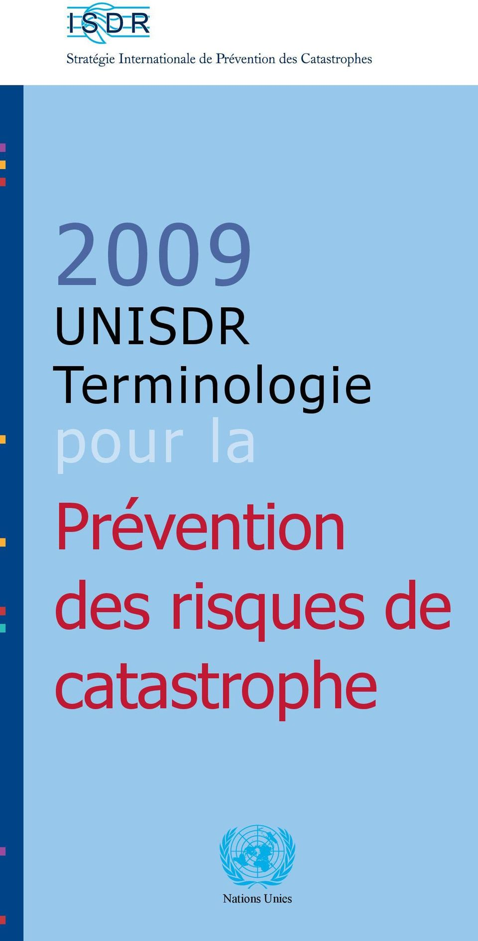 anagement Emergency services nvironmental degradation Environmental mpact assessment Exposure xtensive UNISDR risk Forecast Geological azard Greenhouse gases Hazard ydrometeorological hazard