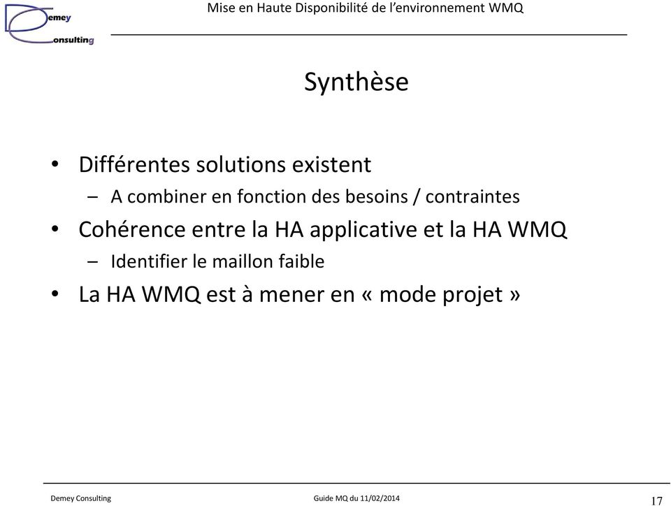 entre la HA applicative et la HA WMQ Identifier le