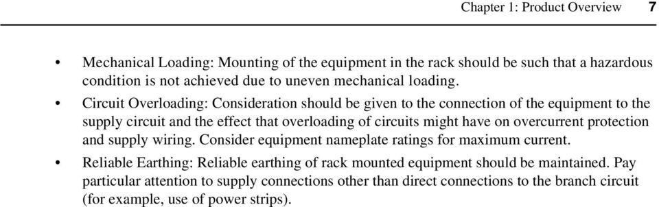 Circuit Overloading: Consideration should be given to the connection of the equipment to the supply circuit and the effect that overloading of circuits might have on