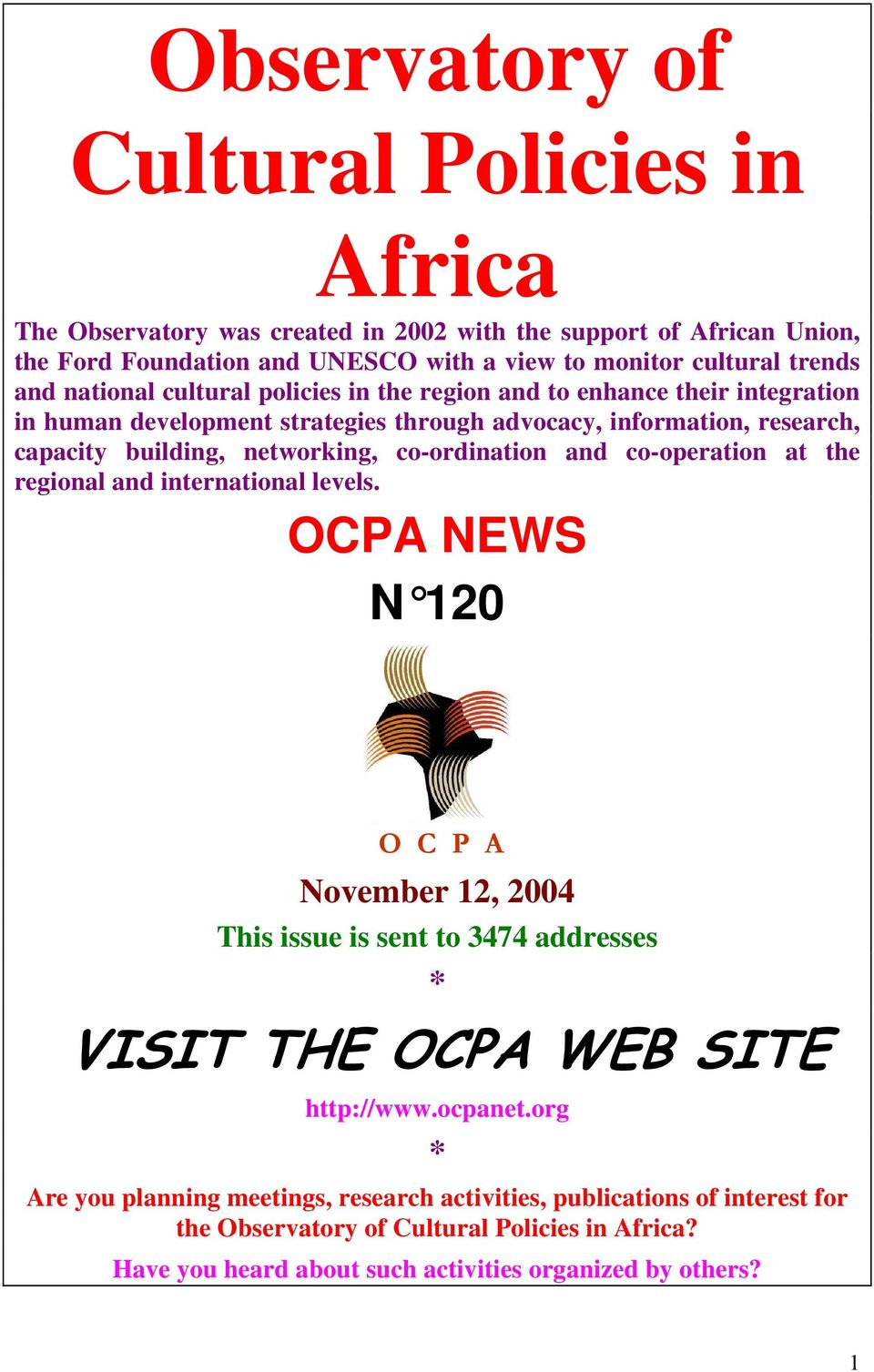 co-ordination and co-operation at the regional and international levels. OCPA NEWS N 120 O C P A November 12, 2004 This issue is sent to 3474 addresses * VISIT THE OCPA WEB SITE http://www.