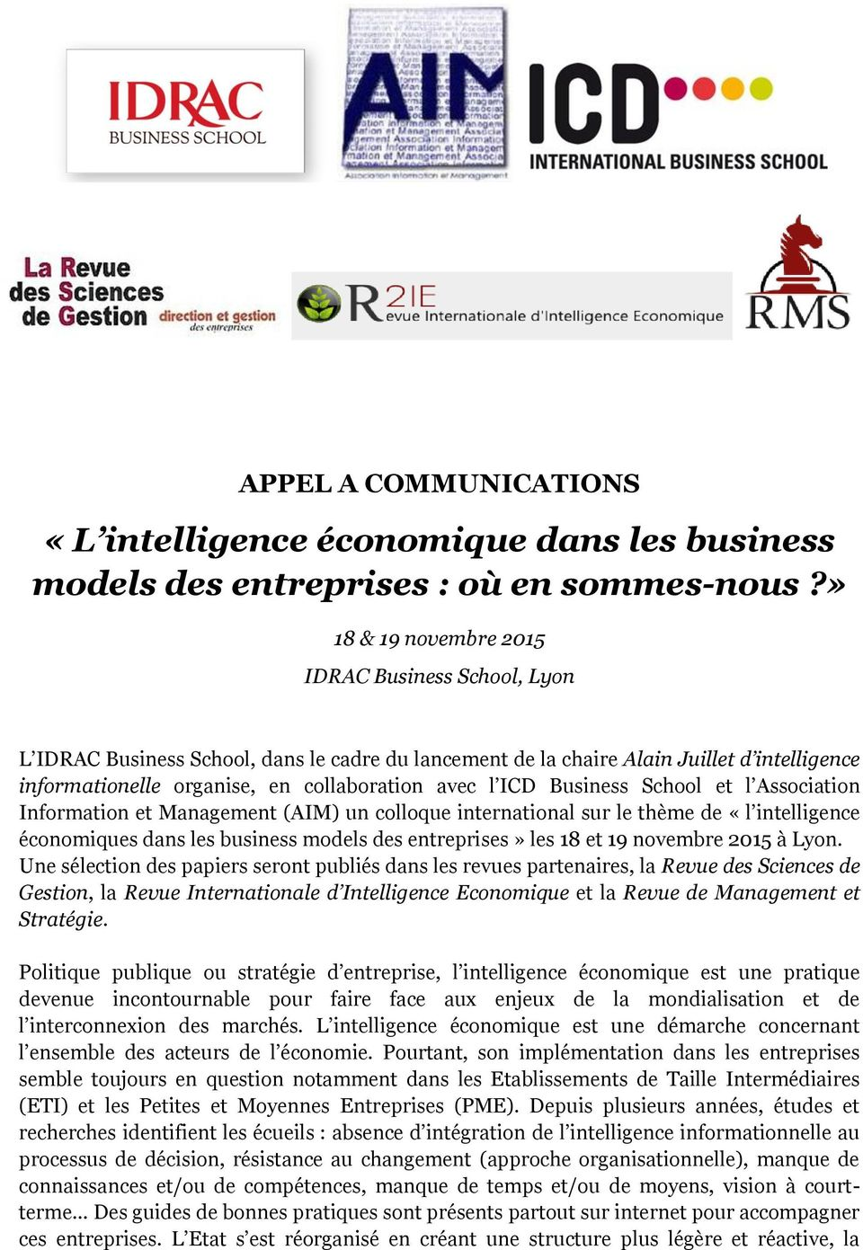Business School et l Association Information et Management (AIM) un colloque international sur le thème de «l intelligence économiques dans les business models des entreprises» les 18 et 19 novembre