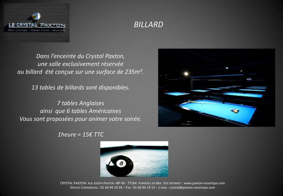 13 tables de billards sont disponibles.