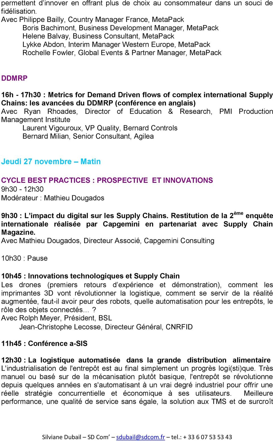 Europe, MetaPack Rochelle Fowler, Global Events & Partner Manager, MetaPack DDMRP 16h - 17h30 : Metrics for Demand Driven flows of complex international Supply Chains: les avancées du DDMRP