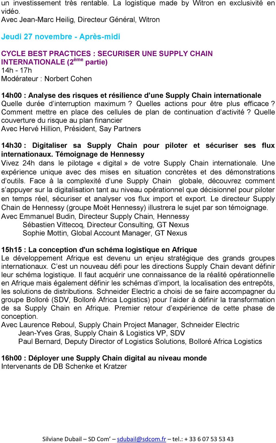 14h00 : Analyse des risques et résilience d une Supply Chain internationale Quelle durée d interruption maximum? Quelles actions pour être plus efficace?
