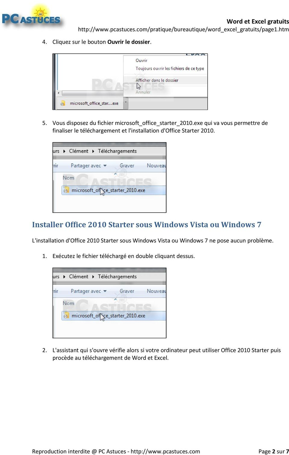 Installer Office 2010 Starter sous Windows Vista ou Windows 7 L'installation d'office 2010 Starter sous Windows Vista ou Windows 7 ne pose aucun problème. 1.