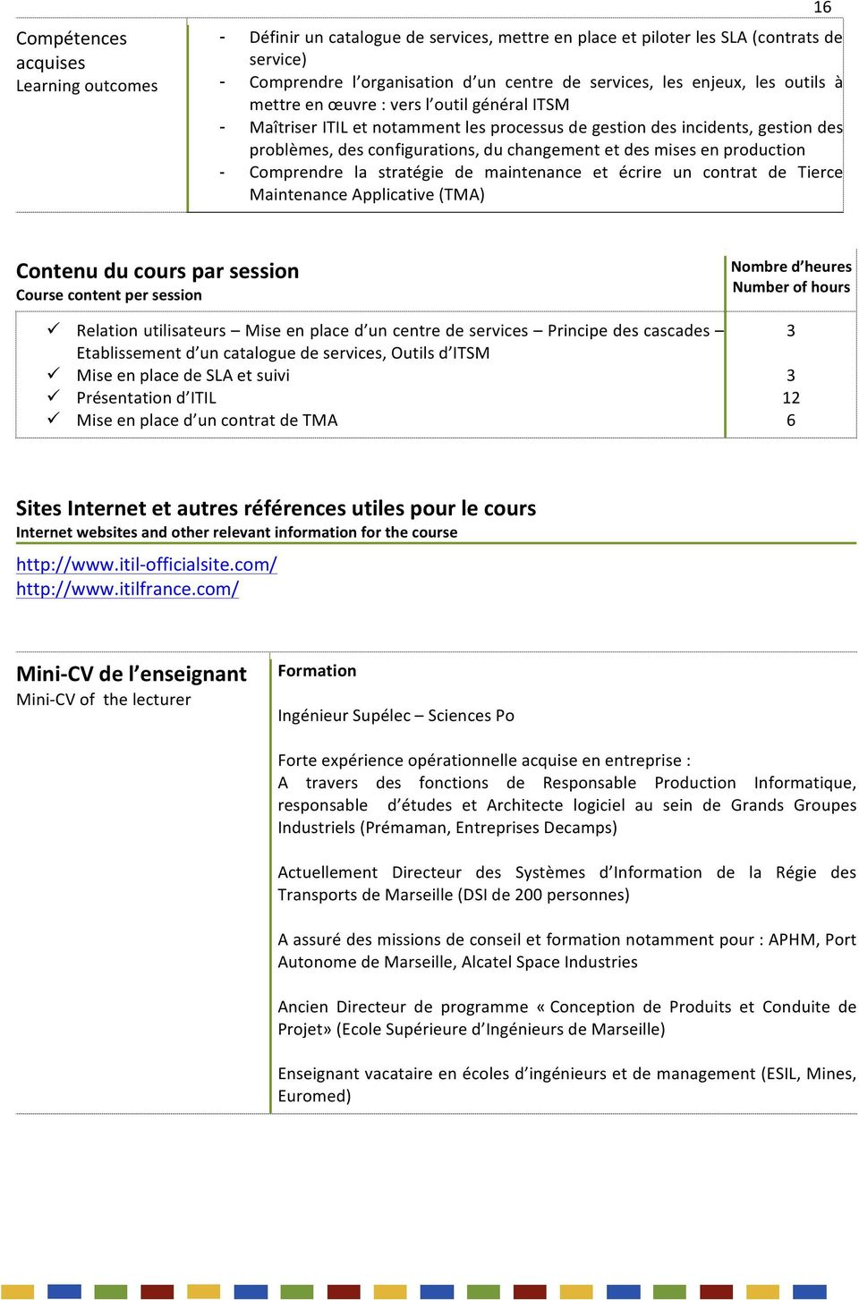 problèmes,desconfigurations,duchangementetdesmisesenproduction - Comprendre la stratégie de maintenance et écrire un contrat de Tierce MaintenanceApplicativeTMA) Relationutilisateurs Miseenplaced