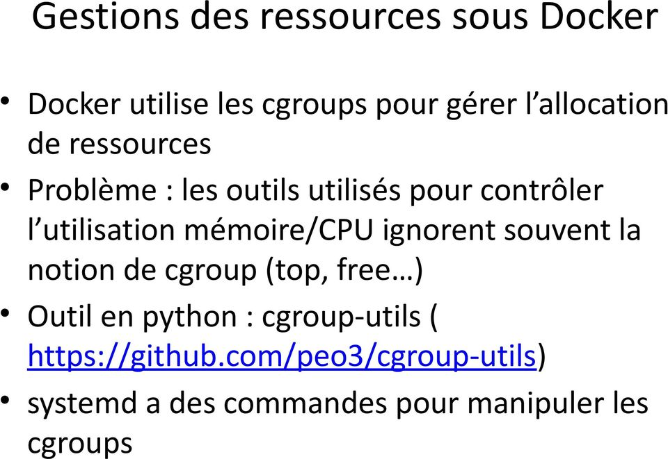 mémoire/cpu ignorent souvent la notion de cgroup (top, free ) Outil en python :