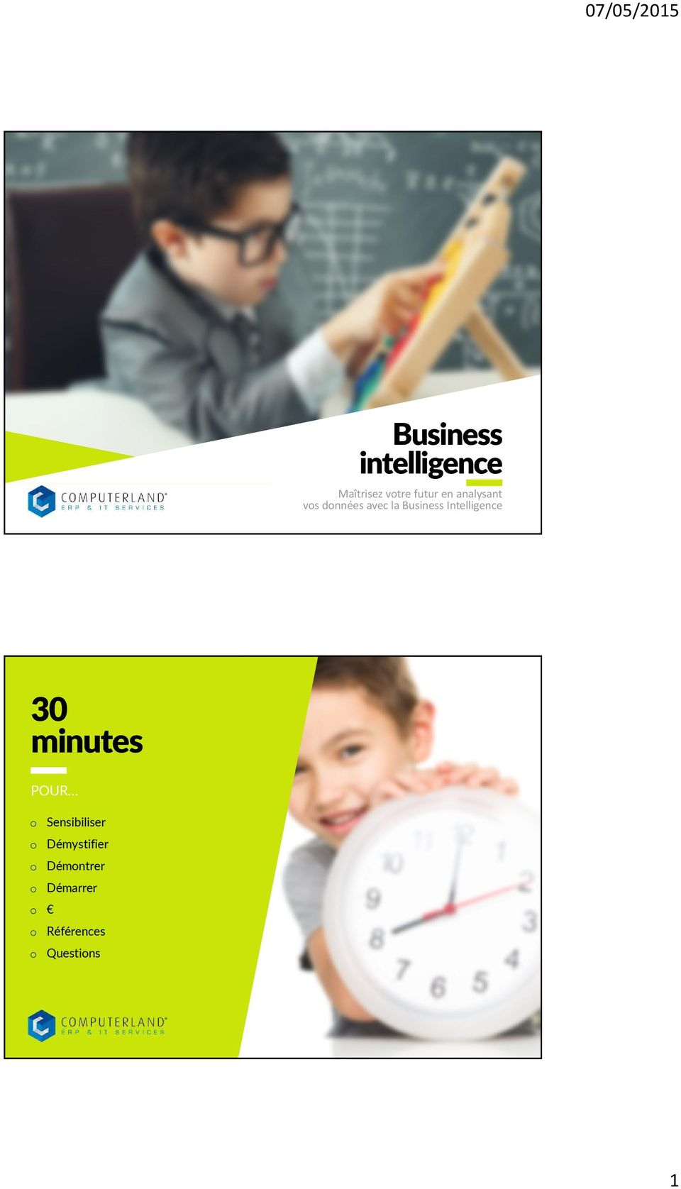 Business Intelligence 30 minutes POUR
