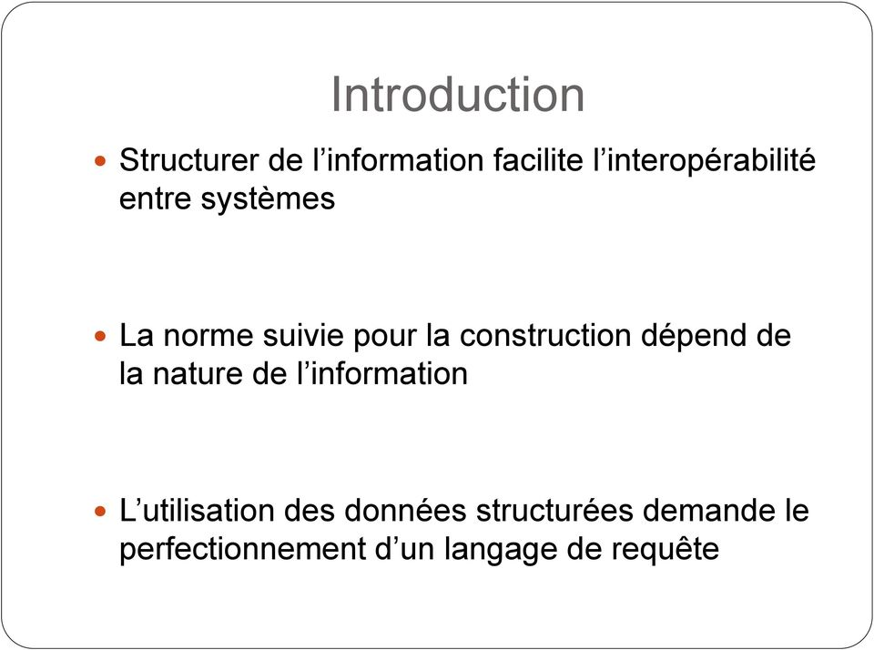 construction dépend de la nature de l information L