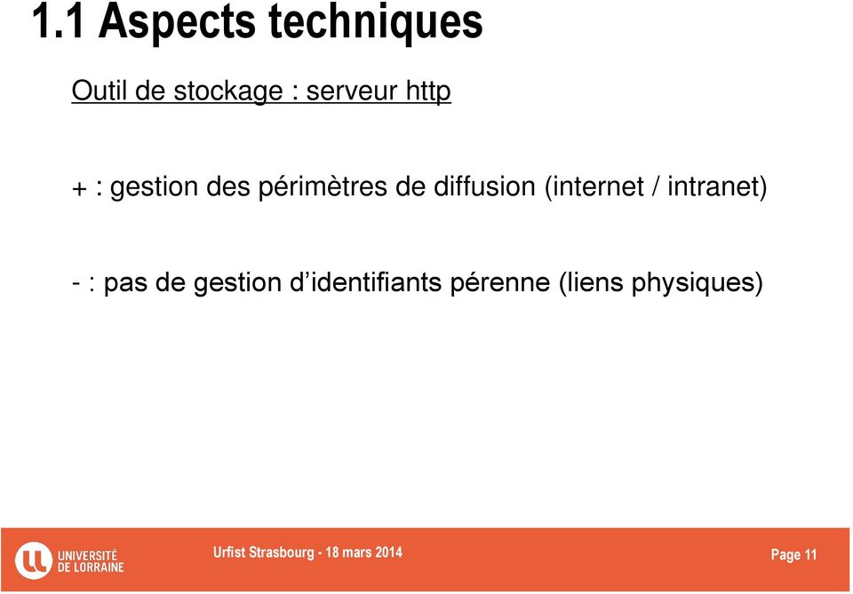 / intranet) - : pas de gestion d identifiants pérenne