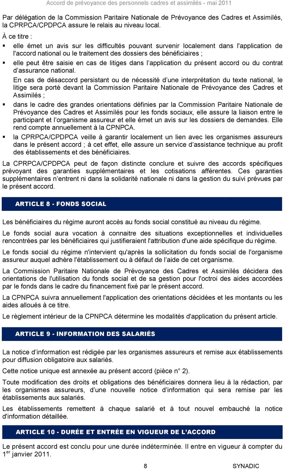 de litiges dans l application du présent accord ou du contrat d assurance national.