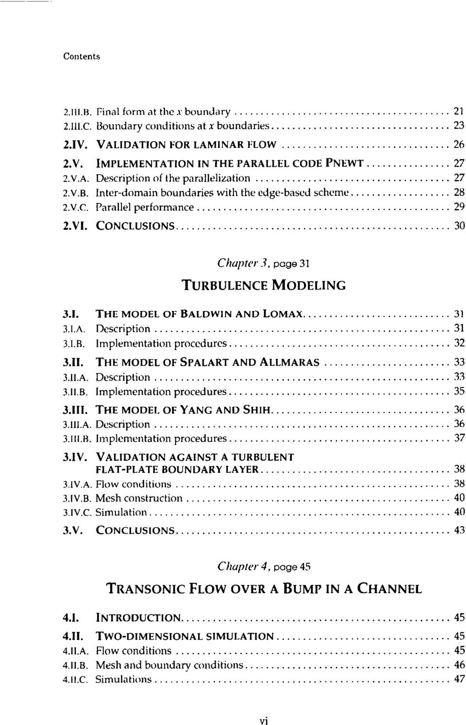 Chopter..3. page 31 TURBULENCE MODELING 3.1. THE MODEL OF BALDWIN AND LOMAX... 31 3.1.A. Description... 31 3.1.B. Implenientatioii proccdurcs... 32 3.11. THE MODEL OF SPALART AND ALLMARAS... 33 3.11.A. Description... 33 3.11.B. lmpiementation procedures.