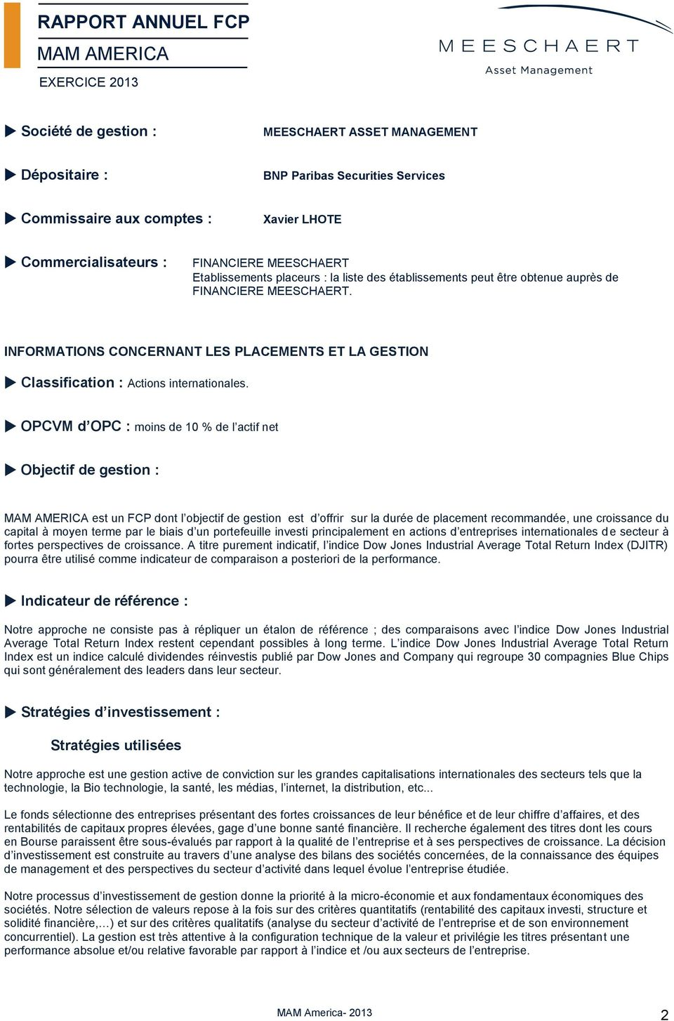 INFORMATIONS CONCERNANT LES PLACEMENTS ET LA GESTION Classification : Actions internationales.