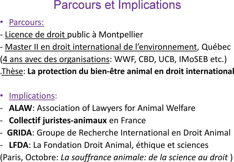 thèse: La protection du bien-être animal en droit international Implications: - ALAW: Association of Lawyers for Animal Welfare -