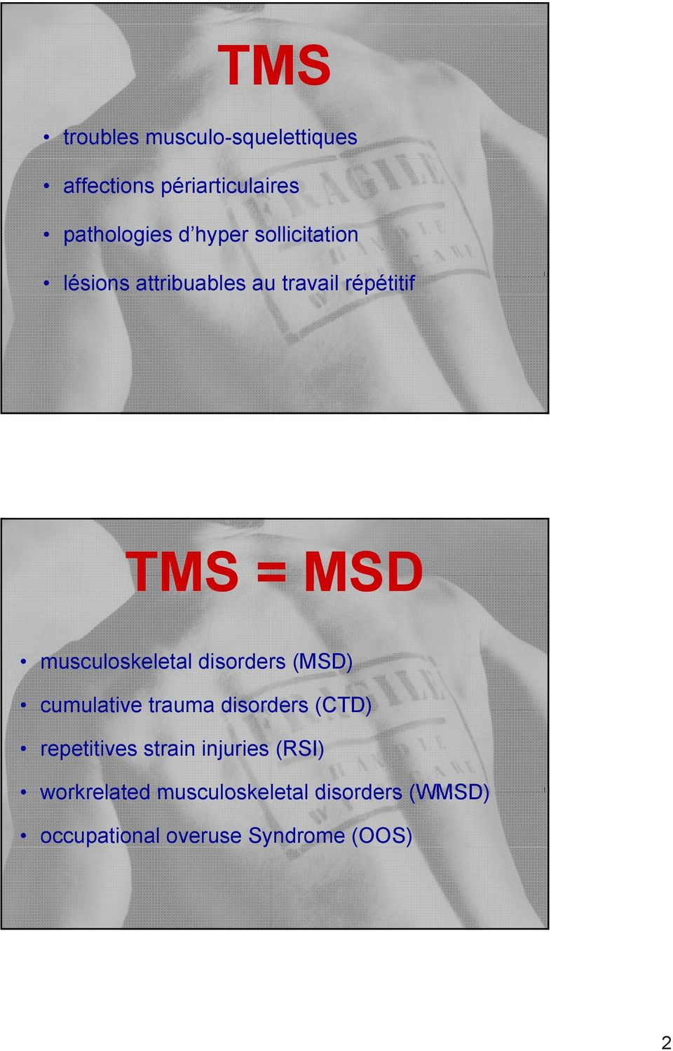 musculoskeletal l l disorders d (MSD) cumulative trauma disorders (CTD) repetitives