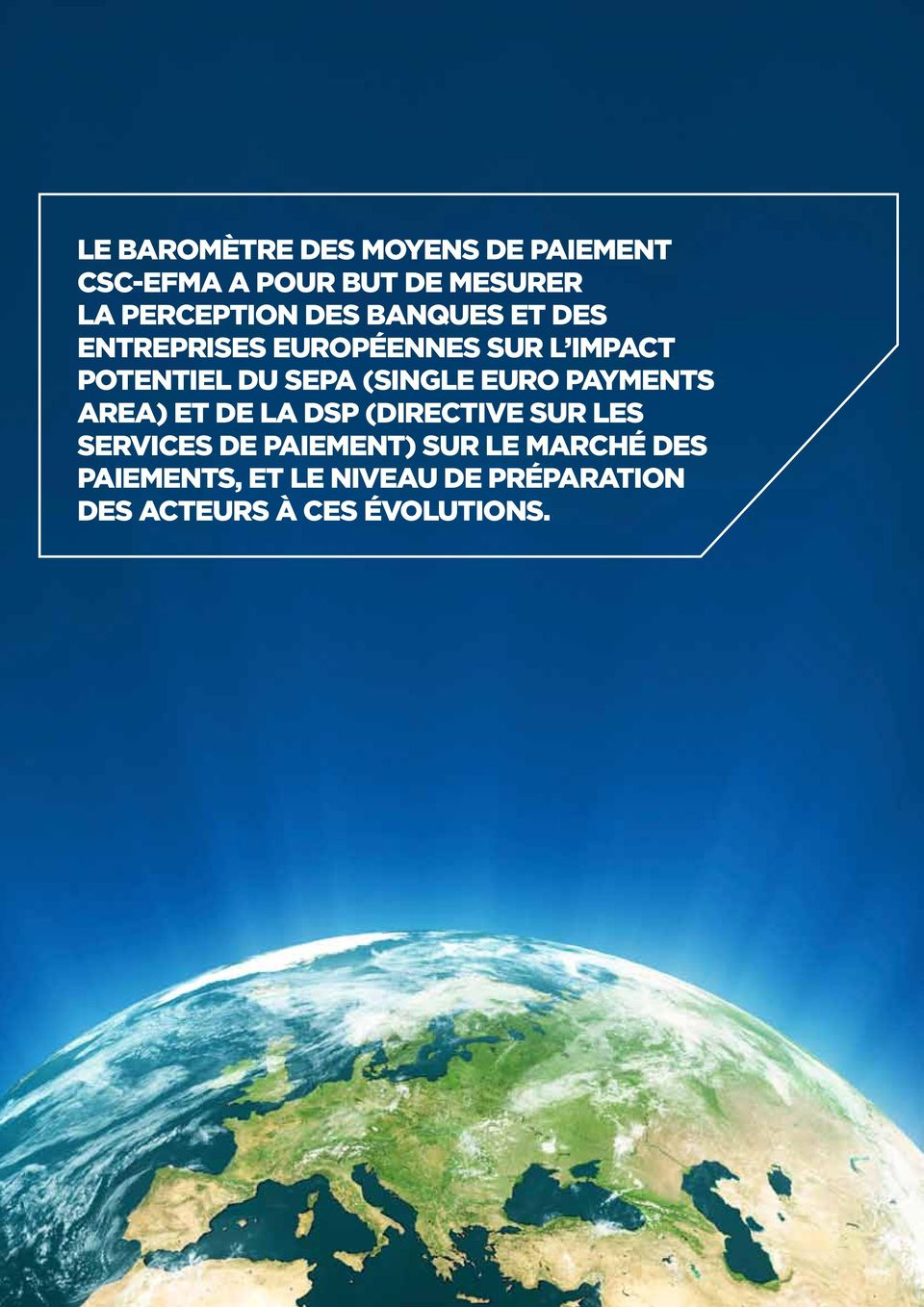 SEPA (Single Euro Payments Area) et de la DSP (Directive sur les Services de