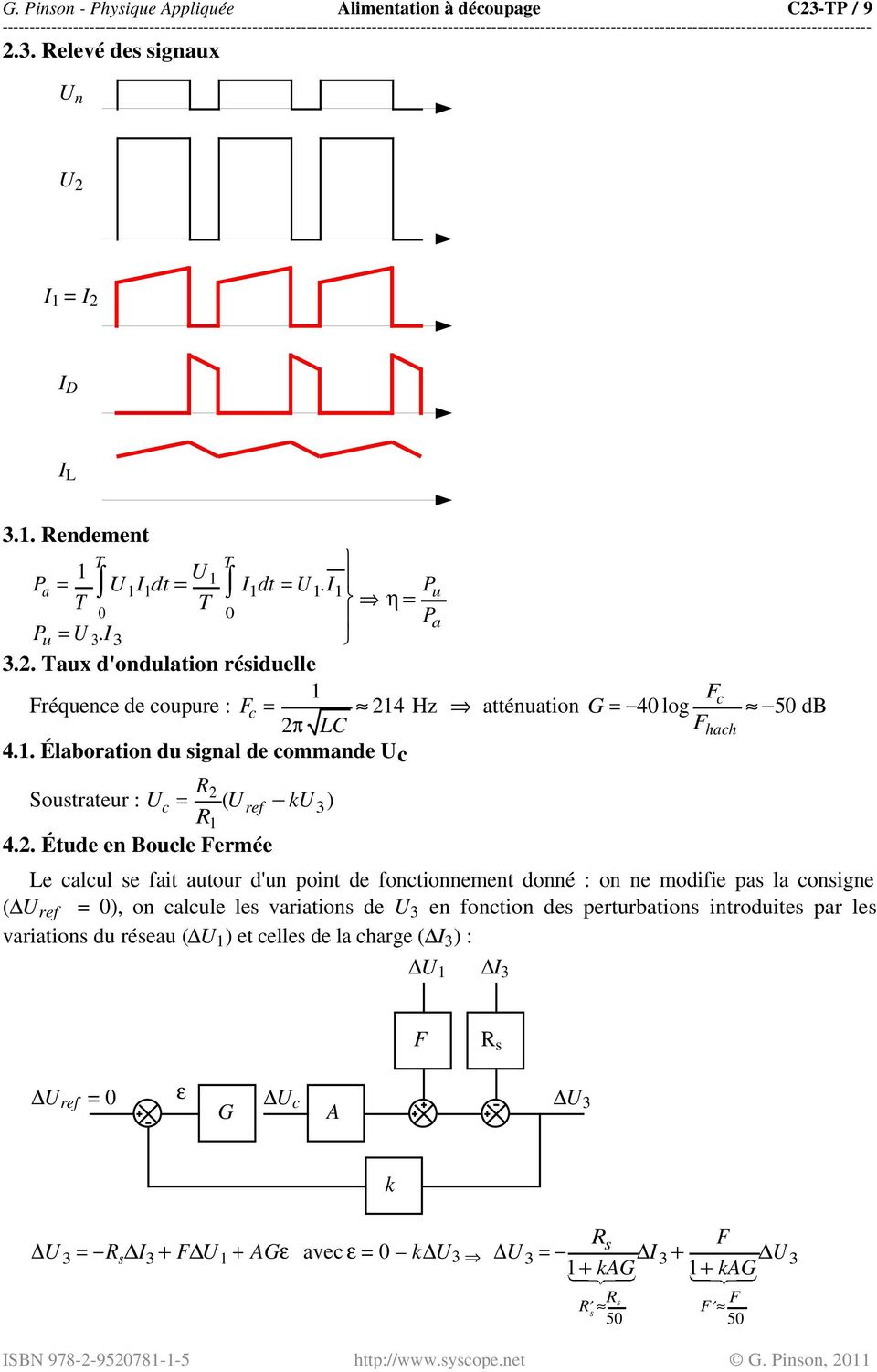 2. Étude en Boucle Fermée Le calcul se fait autour d'un point de fonctionnement donné : on ne modifie pas la consigne ( U ref = 0), on calcule les variations de U en fonction des perturbations