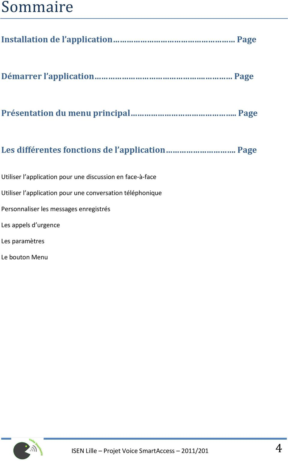 Page Utiliser l application pour une discussion en face-à-face Utiliser l application pour