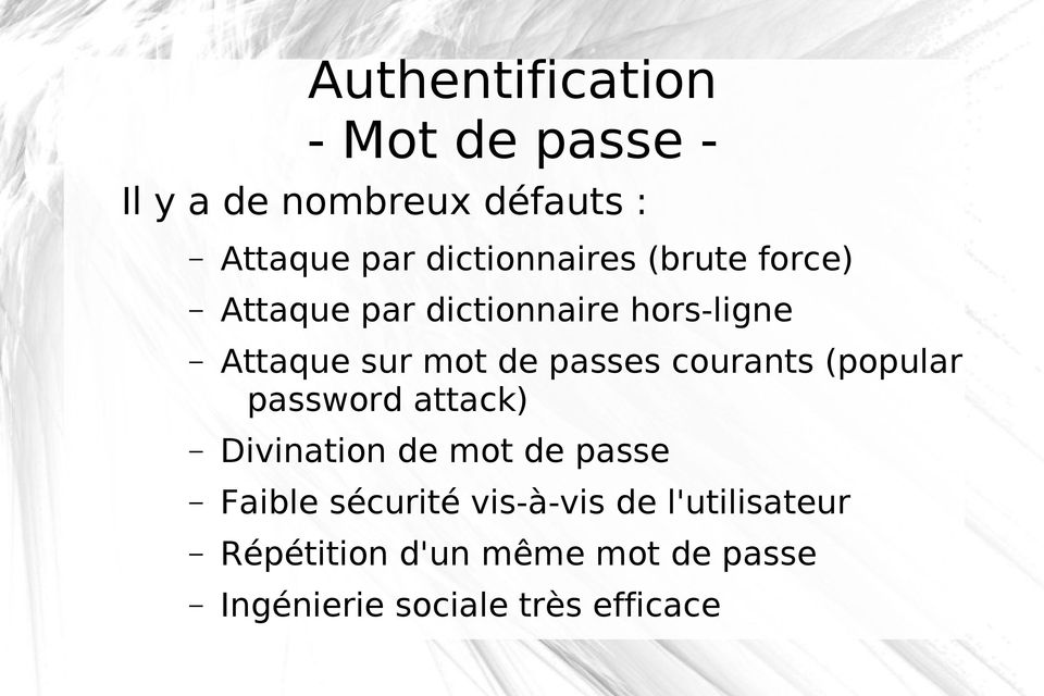 (popular password attack) Divination de mot de passe Faible sécurité vis-à-vis