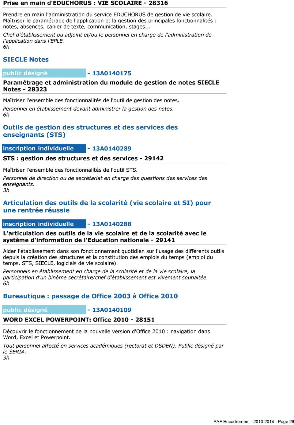 .. Chef d'établissement ou adjoint et/ou le personnel en charge de l'administration de l'application dans l'eple.