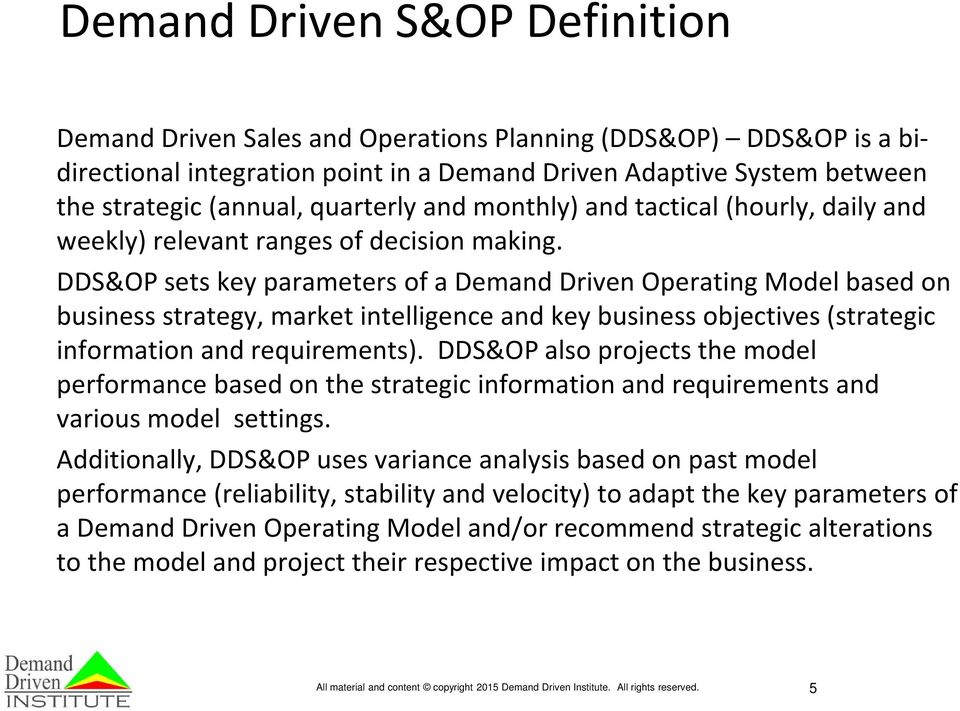 DDS&OP sets key parameters of a Operating Model based on business strategy, market intelligence and key business objectives (strategic information and requirements).