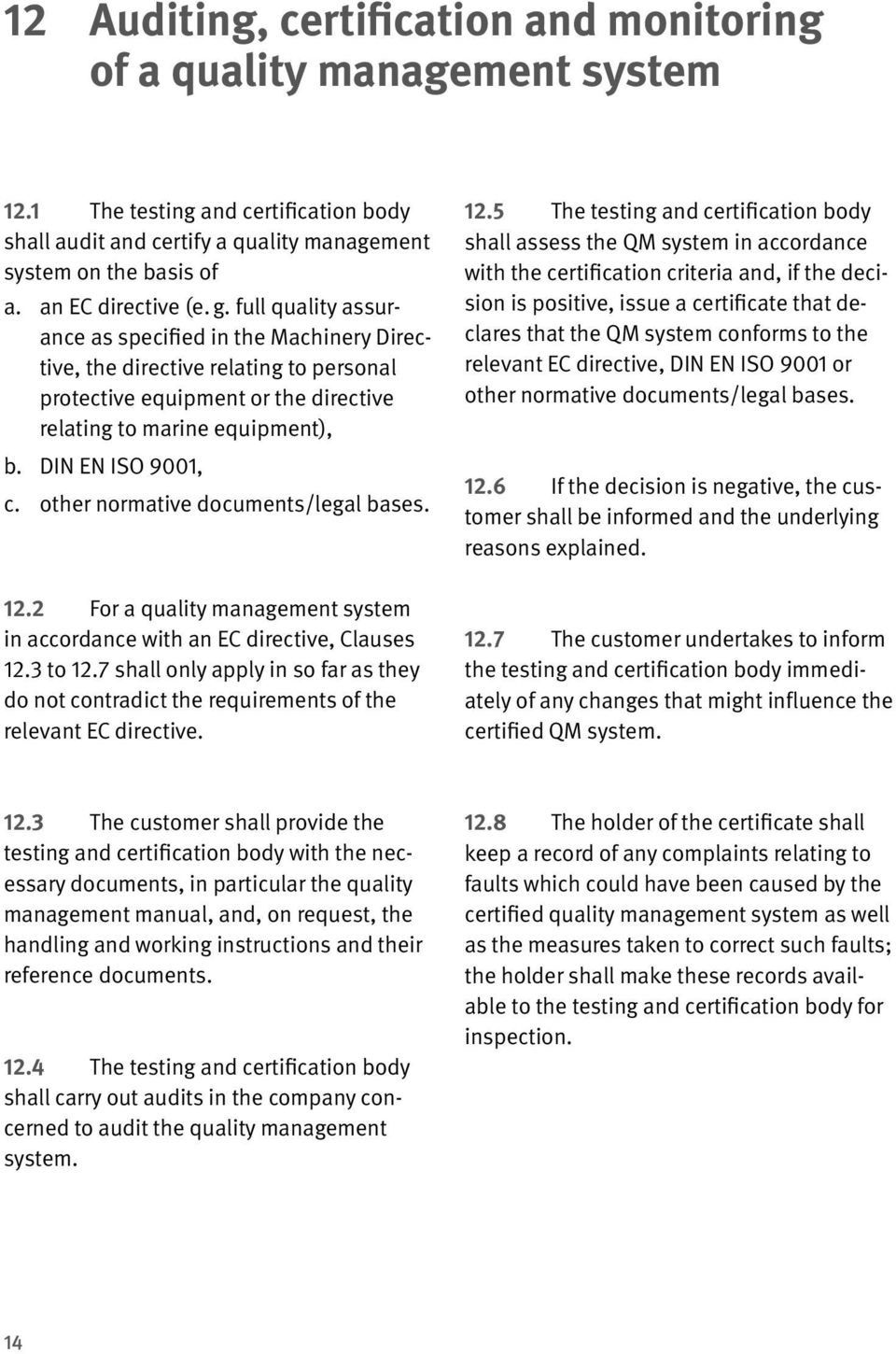 DIN EN ISO 9001, c. other normative documents/legal bases. 12.2 For a quality management system in accordance with an EC directive, Clauses 12.3 to 12.