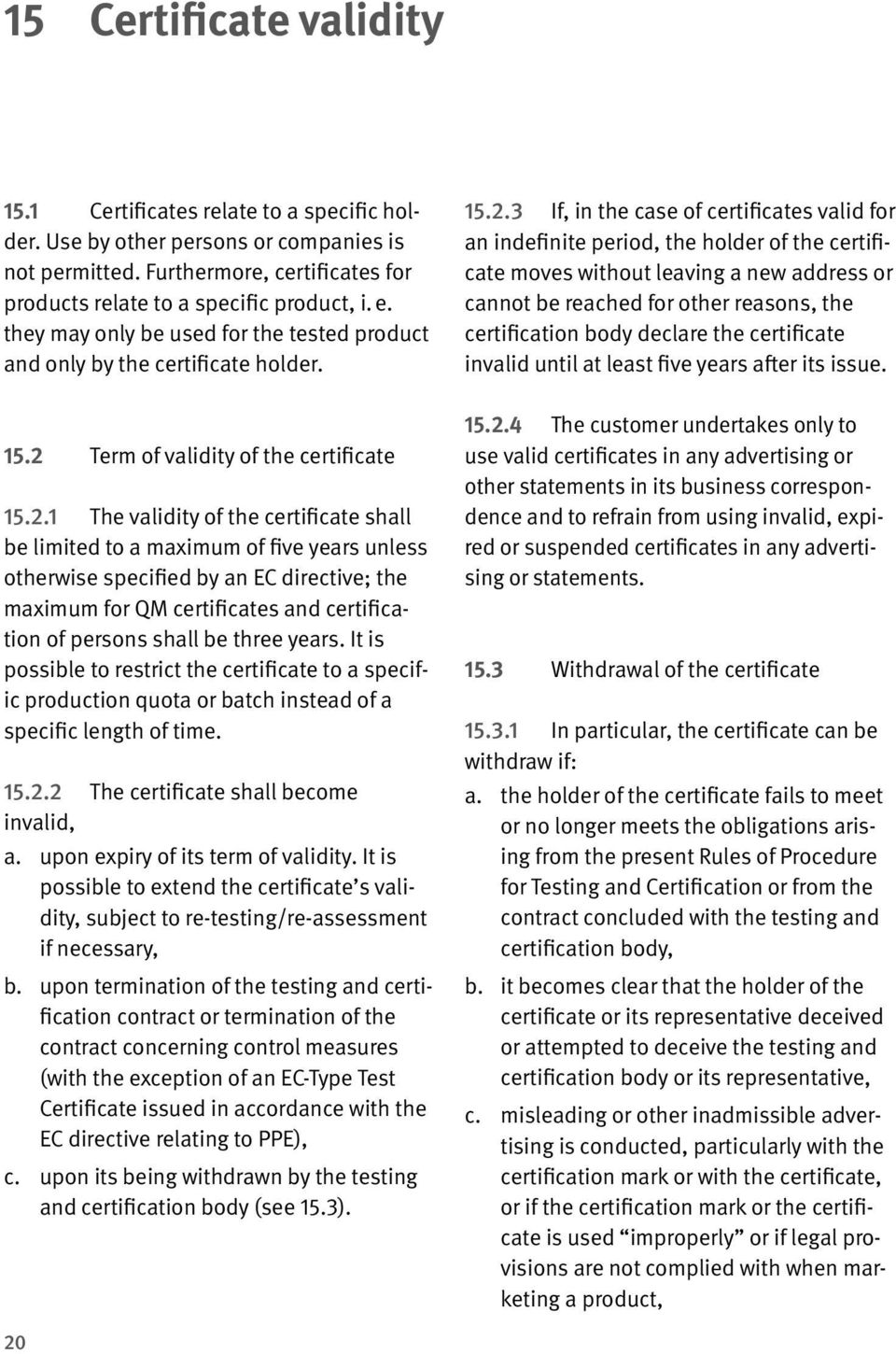 Term of validity of the certificate 15.2.
