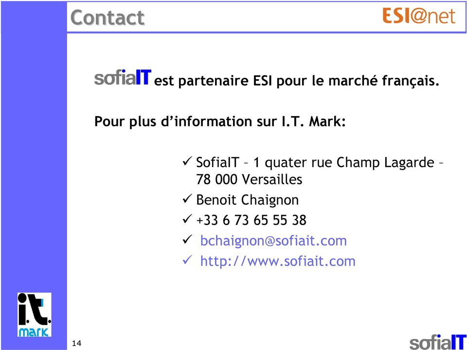 Mark: SofiaIT 1 quater rue Champ Lagarde 78 000