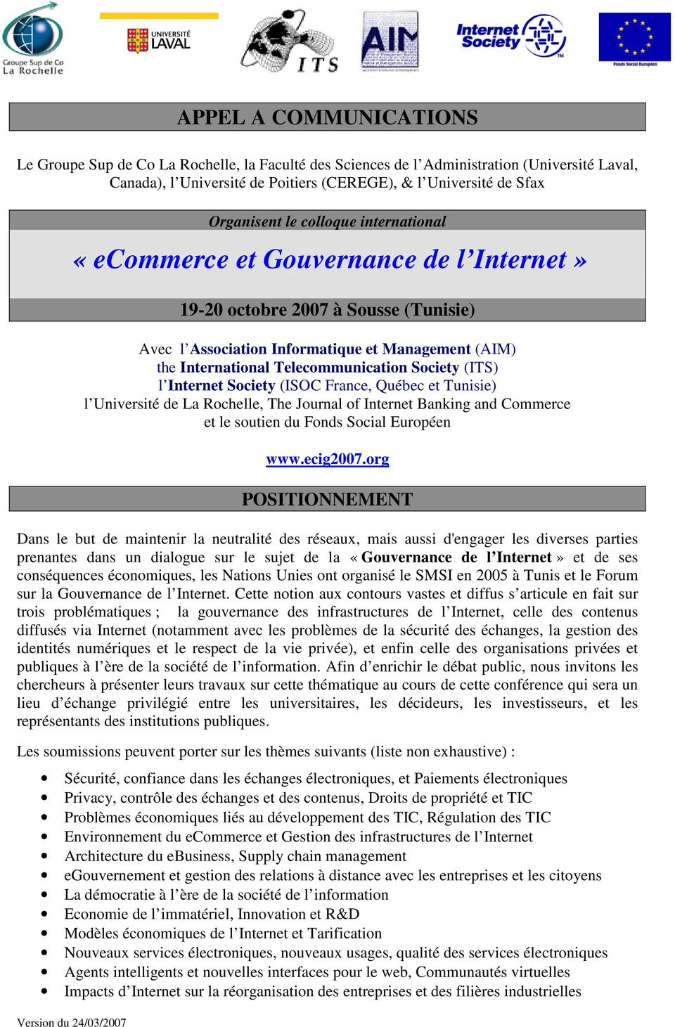 Telecommunication Society (ITS) l Internet Society (ISOC France, Québec et Tunisie) l Université de La Rochelle, The Journal of Internet Banking and Commerce et le soutien du Fonds Social Européen