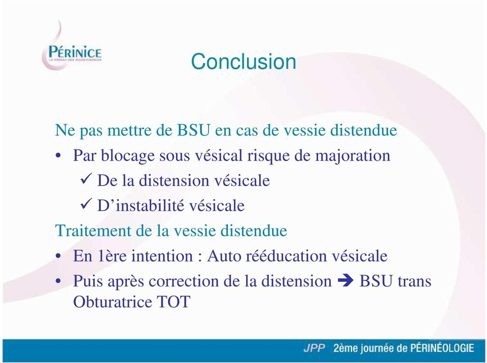 vésicale Traitement de la vessie distendue En 1ère intention : Auto