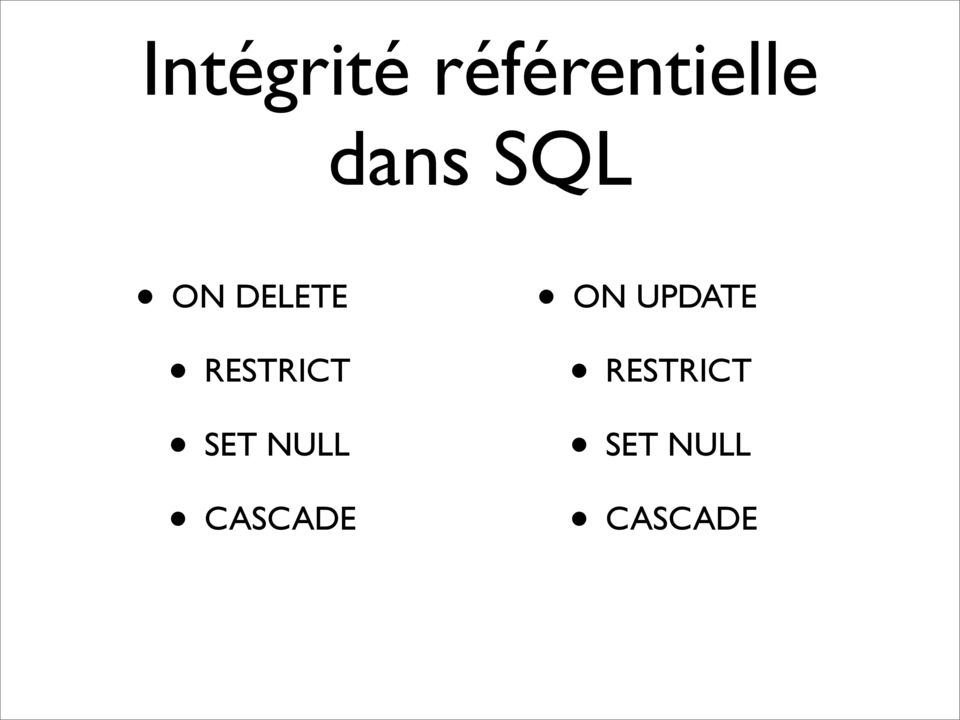 RESTRICT SET NULL CASCADE